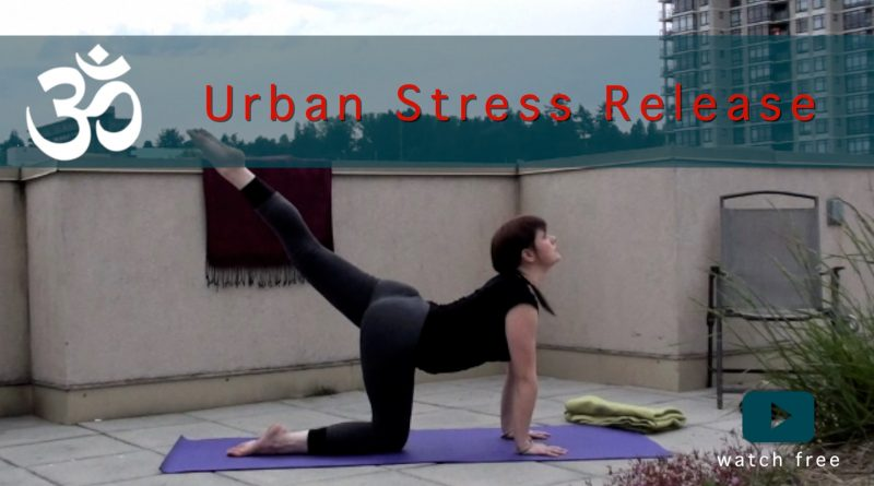 Urban Stress Release Yoga Flow