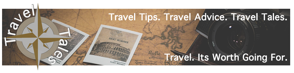 travel tips. travel advice. travel tales.